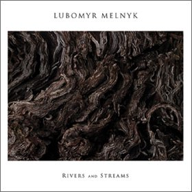 Lubomyr Melnyk /  Rivers and Streams
