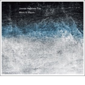 Joonas Haavisto Trio /  Micro to Macro