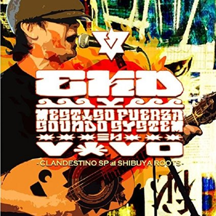 EKD Y MESTIZO FUERZA SOUNDSYSTEM / EN VIVO -CLANDESTINO SP at SHIBUYA ROOTS