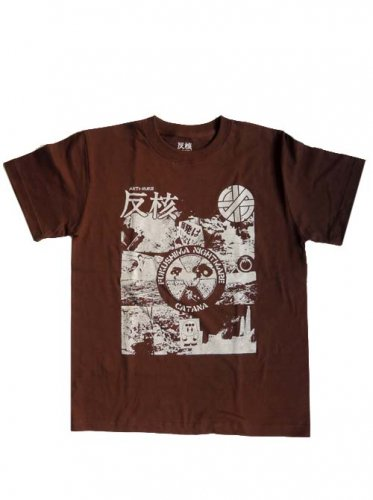 CATANA / FUKUSHIMA-NIGHTMARE T-Shirts - BROWN