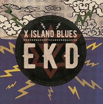 EKD / X ISLAND BLUES
