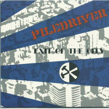PILE DRIVER / EXIT OF THE CITY CD (Mini Album)