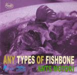 ANY TYPES OF FISHBONE / ANTS MOTOKI