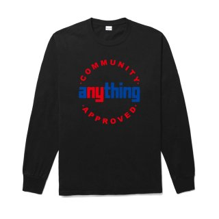aNYthing Community Approved L/S Tee<img class='new_mark_img2' src='https://img.shop-pro.jp/img/new/icons5.gif' style='border:none;display:inline;margin:0px;padding:0px;width:auto;' />