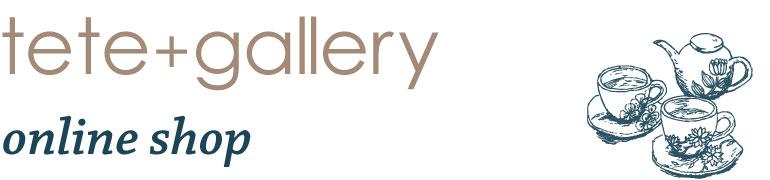 tete+gallery online shop
