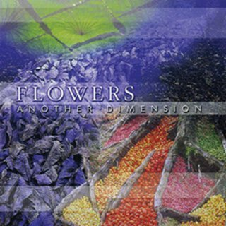 FLOWERS -ANOTHER DIMENSION-