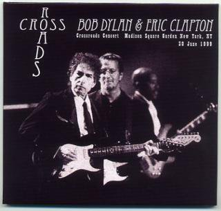 IMPORTED/BOB DYLAN&ERIC CLAPTON/CROSSROADS CONCERT MSG 30 JUNE 1999/1 CD, PAPER SLEEVE