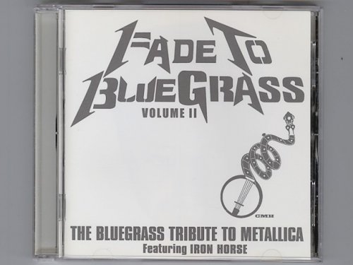 Fade To Bluegrass Vol II: Bluegrass Tribute To Metallica / Iron Horse [Used CD] [CD 8950] [Import]