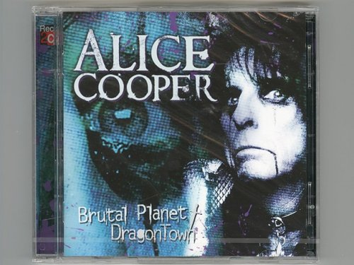 Brutal Planet + Dragontown / Alice Co...