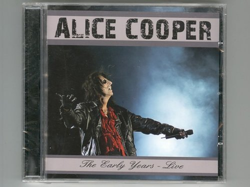 The Early Years - Live / Alice Cooper...