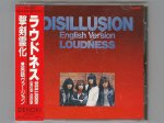 Disillusion -English Version- / Loudness [Used CD] [CA-4083] [w/obi]