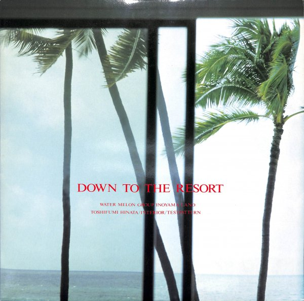 DOWN TO THE RESORT