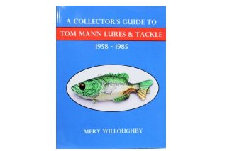 Tom Mann Lures&Tackle Collector's Guide [1958-1985]