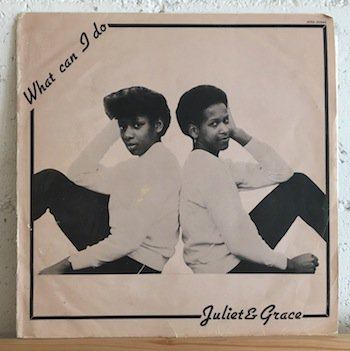 Juliet & Grace /What Can I Do  12
