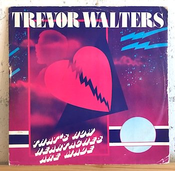Trevor Walters / That's How Heartaches Are Made 12