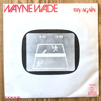 Wayne Wade / Try Again 7