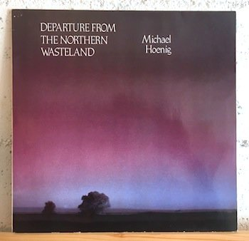 Michael Hoenig / Departure From The Northern Wasteland
