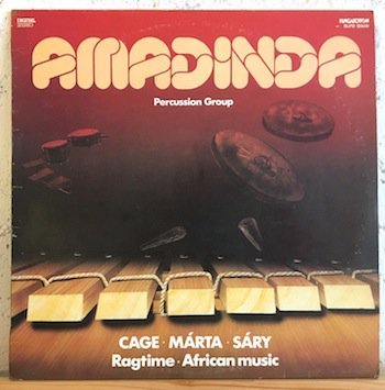 Amadinda Percussion Group / Cage · Márta · Sáry · Ragtime · African Mu