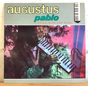 Augustus Pablo / Blowing With The Wind