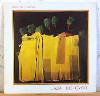 Laza Ristovski / Roses For A General
