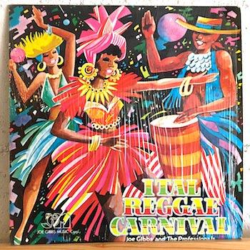 Joe Gibbs And The Professionals / Ital Reggae Carnival