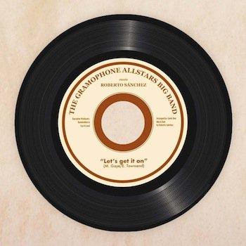 The Gramophone Allstars, Roberto Sanchez / Let's get it on 7