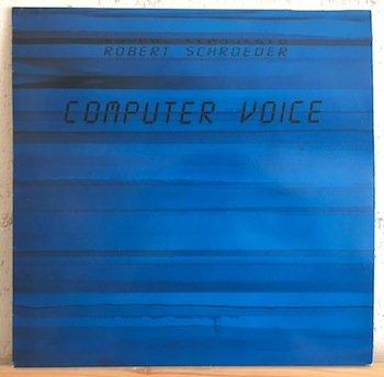 Robert Schroeder / Computer Voice