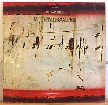 Barre Phillips / Mountainscapes