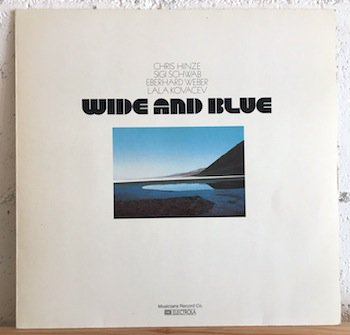 Chris Hinze , Sigi Schwab , Eberhard Weber ... / Wide And Blue
