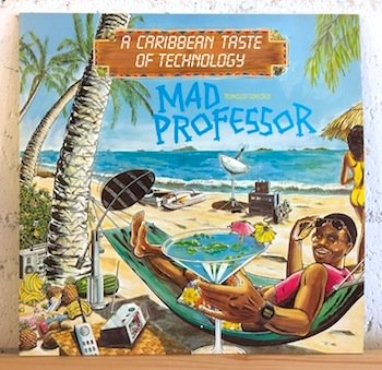 Mad Professor / A Caribbean Taste Of Technology