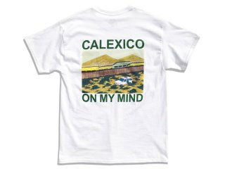 SUNDAYS BEST [サンデイズ ベスト] CALEXICO ON MY MIND TEE