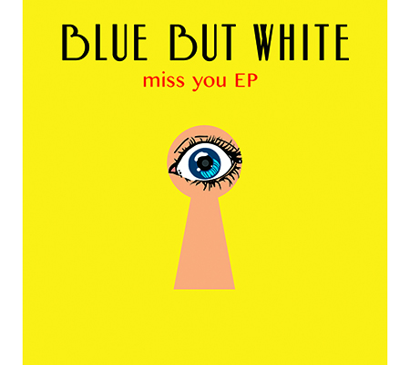 blue but white 1st ミニアルバム『miss you EP』