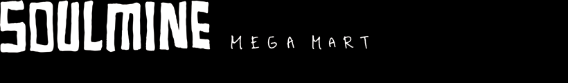 SOULMINE Mega Mart