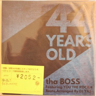 tha BOSS feat. You The Rock★ & DJ Yas  / 44 YEARS OLD (新品7INCH)