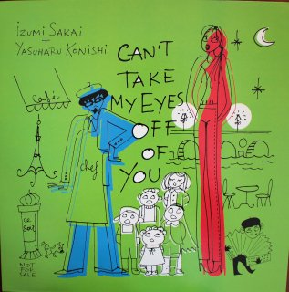 IZUMI SAKAI + YASUHARU KONISHI /  CAN'T TAKE MY EYES OFF OF YOU (USED 12INCH)