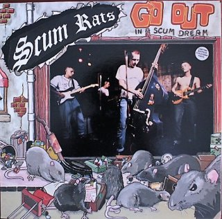 SCUM RATS / GO OUT IN A SCUM DREAM (USED LP)