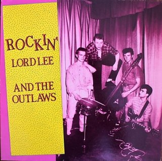 ROCKIN' LORD LEE AND THE OUTLAWS / ROCKIN' LORD LEE AND THE OUTLAWS (USED LP)