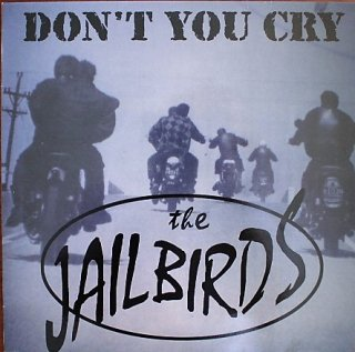 THE JAILBIRDS / DON'T YOU CRY (USED LP)