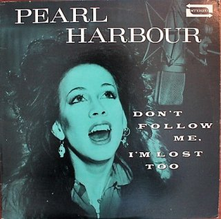 PEARL HARBOUR / DON'T FOLLOW ME, I'M LOST TOO (USED LP)