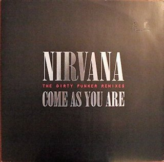 NIRVANA / COME AS YOU ARE the dirty funker remix (USED 12INCH)