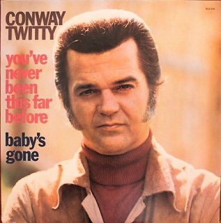 CONWAY TWITTY / YOU'VE NEVER BEEN/BABY'S GONE (USED LP)