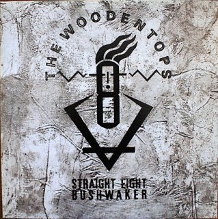 THE WOODENTOPS / STRAIGHT EIGHT BUSHWAKER (USED LP)