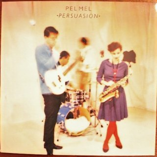 PEL MEL / PERSUASION (USED LP)