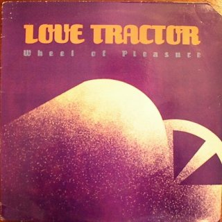 LOVE TRACTOR / WHEEL OF PLEASURE (USED LP/カット盤)