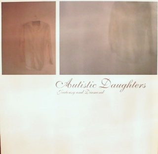 AUTISTIC DAUGHTERS / JEALOUSY AND DIAMOND (USED LP)
