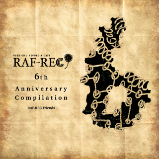 V.A. (RAF-REC FRIENDS) / RAF-REC 6th anniversary compilation (新品CD)