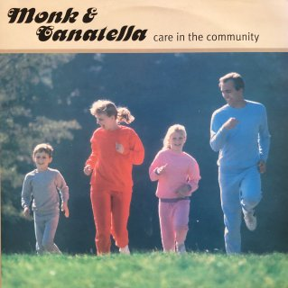 Monk & Canatella / Care In The Community (USED 2LP)