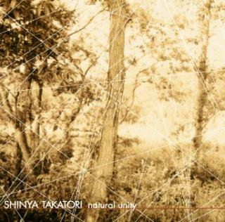SHINYA TAKATORI/NATURAL UNITY(MIX CD/新品)