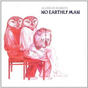 ALASDAIR ROBERTS / NO EARTHLY MAN (USED LP)