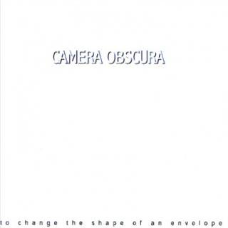 CAMERA OBSCURA / TO CHANGE THE SHAPE OF AN ENVELOPE (USED LP)